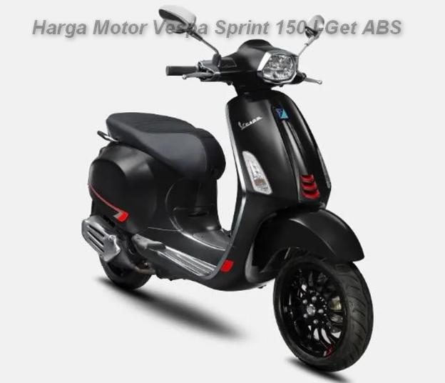 Harga Motor Vespa Sprint 150 I-Get ABS